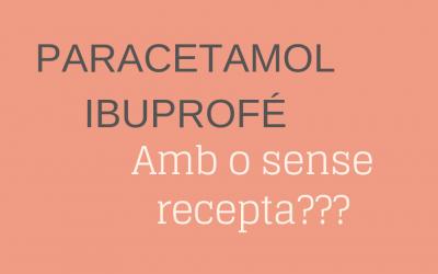 Ibuprofé i Paracetamol amb o sense recepta?